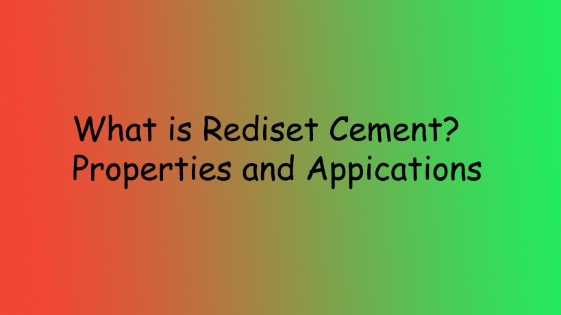 What is Rediset Cement? | Properties and Applications
