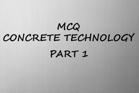 MCQ Concrete Technology ( Part 1)- MCQ Civil Engineering