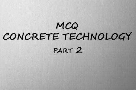 MCQ Concrete Technology ( Part 2) - MCQ Civil Engineering