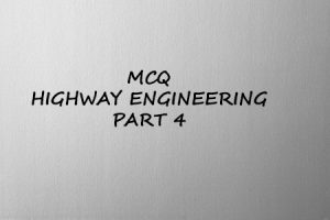 MCQ Highway Engineering Questions( Part 4)