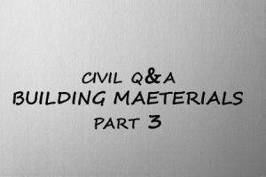 MCQ Building Materials Part 3- Civil Engineering