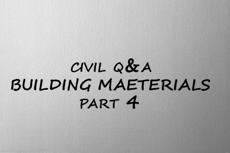 MCQ Building Materials Part 4 - Civil Engineering