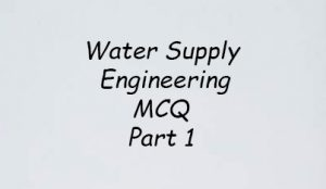 Water Supply Engineering MCQ Part 1