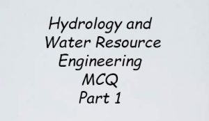 Hydrology and Water Resource Engineering MCQ Part 1